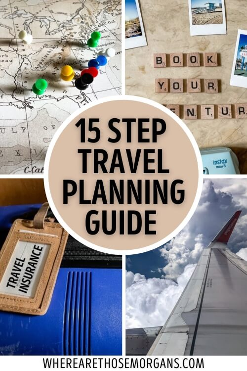 15 Step Travel Planning Guide How To Plan The Perfect Trip Every Time