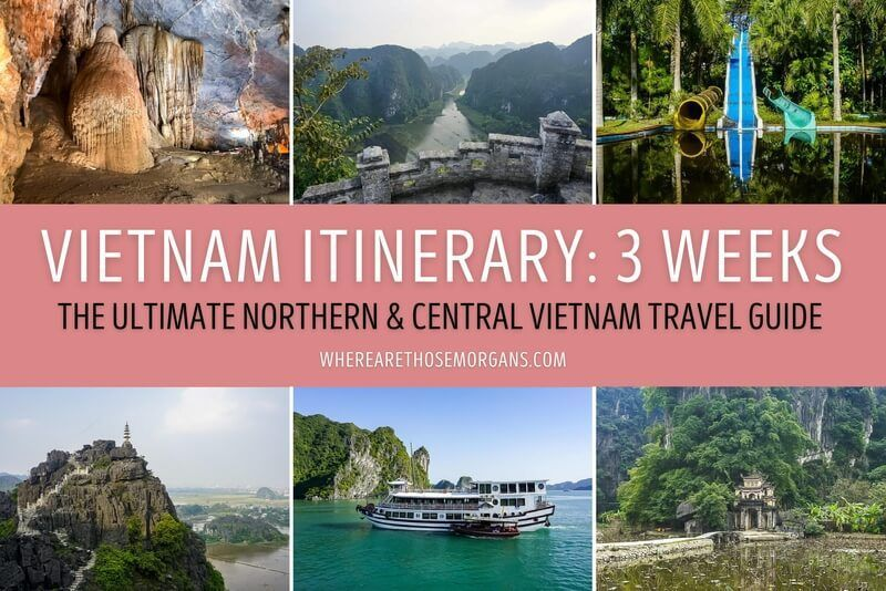 3 week vietnam itinerary northern and central vietnam route perfect places to visit