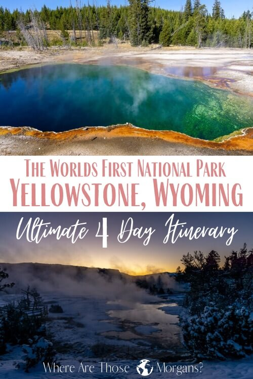 The world's first national park Yellowstone Wyoming Ultimate 4 Day Itinerary
