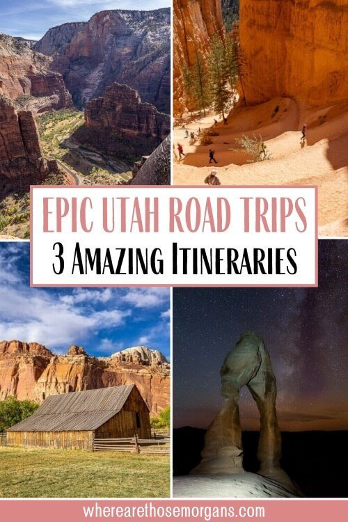 Epic Utah Road trips 3 amazing itineraries