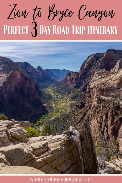 Zion to Bryce Canyon Perfect 3 Day Road Trip Itinerary