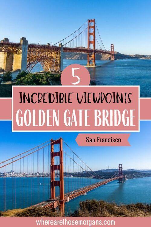 5 Incredible Viewpoints Golden Gate Bridge San Francisco
