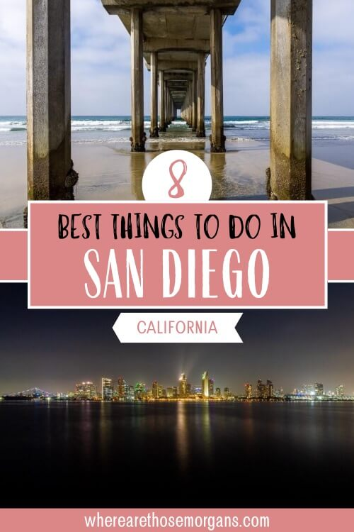 8 Best things to do in San Diego California