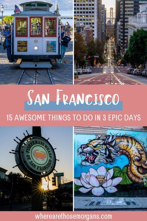 San Francisco itinerary 15 awesome things to do in 3 epic days