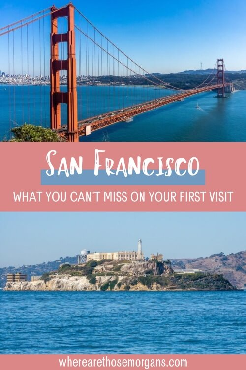 San Francisco itinerary what you can't miss on your first visit