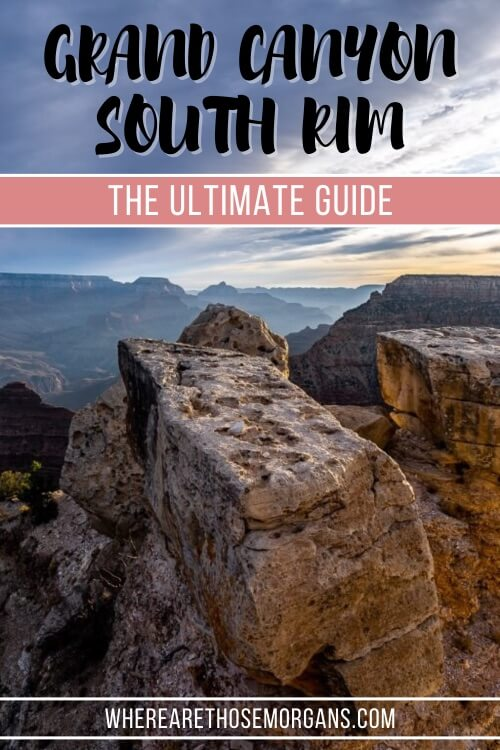 Grand Canyon South Rim Best things to do in one day and day trip itinerary