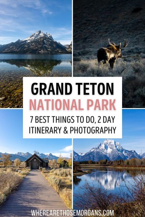 Best things to do, itinerary and photography locations at grand teton national park wyoming