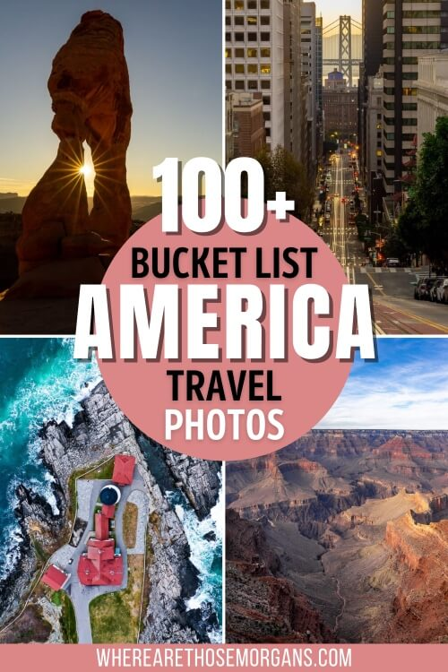 100+ bucket list america travel pictures for travel inspiration