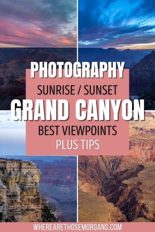 Photography Sunrise and Sunset at Grand Canyon South Rim Best Viewpoints and Photography Tips