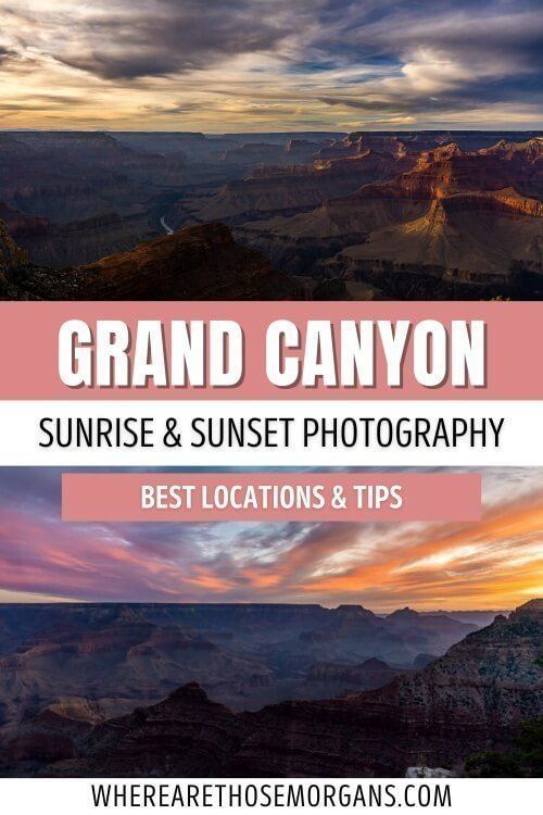 Grand Canyon Sunrise and Sunset Photography Best Locations and Tips