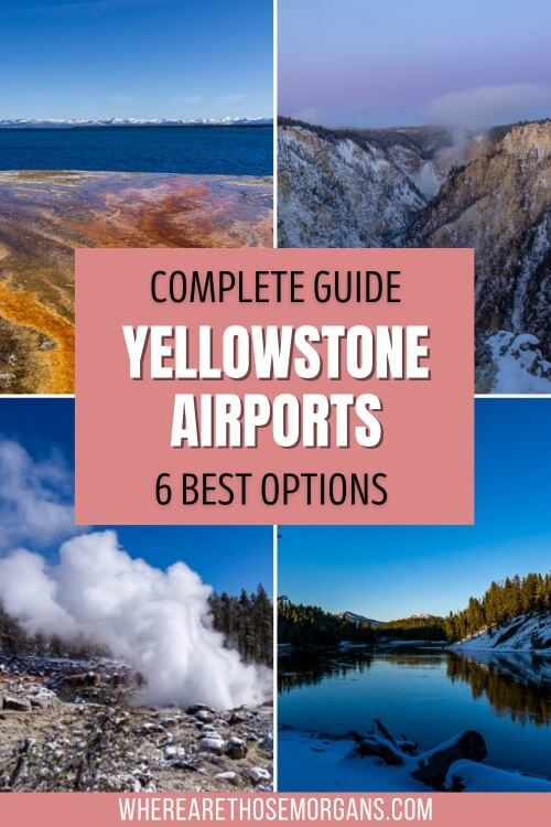 Yellowstone airports complete guide 6 options nearby and best
