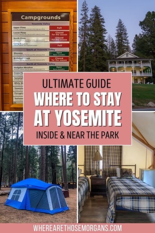 Ultimate Guide Where to Stay at Yosemite National Park California Inside and Near the Park Best Hotels Lodges Cabins Campgrounds