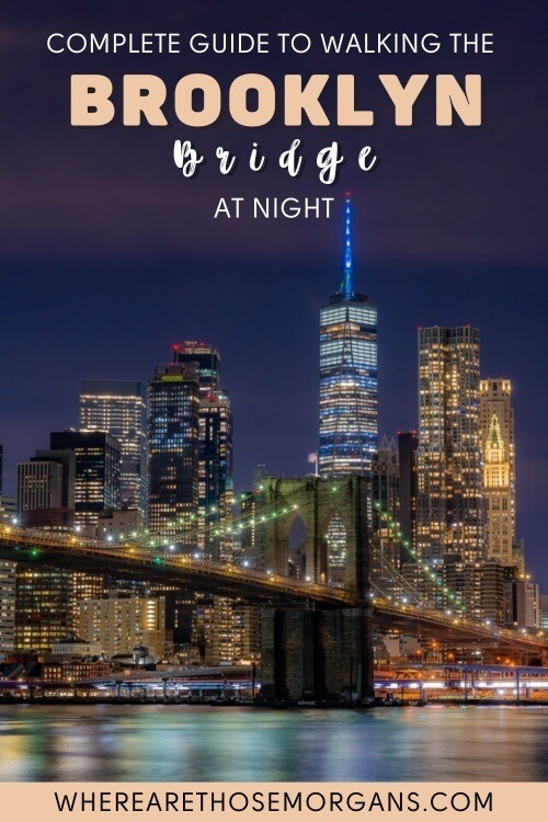 Complete guide to walking the Brooklyn Bridge at night in new york city