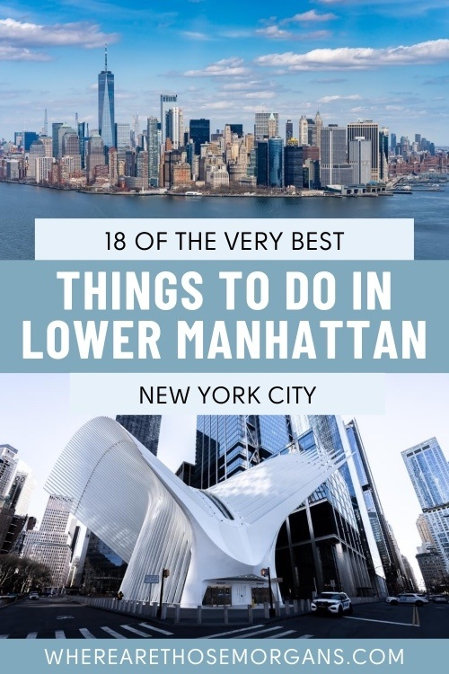 10 things you can't miss in lower manhattan new york city